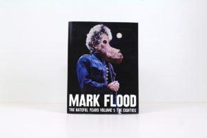 Mark Flood: The Hateful Years Volume 1: The Eighties