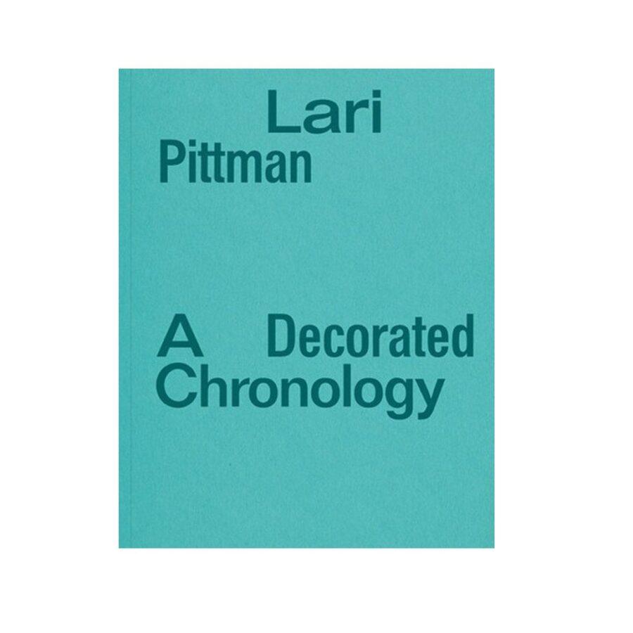 Lari Pittman: A Decorated Chronology