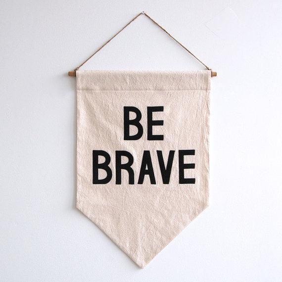 Be Brave Banner Flag